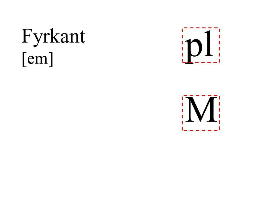 pl Fyrkant [em] M
